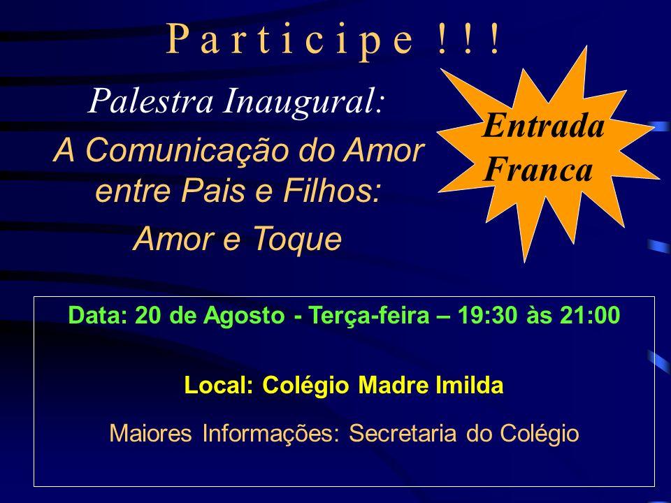 P a r t i c i p e ! ! ! Palestra Inaugural: Entrada Franca