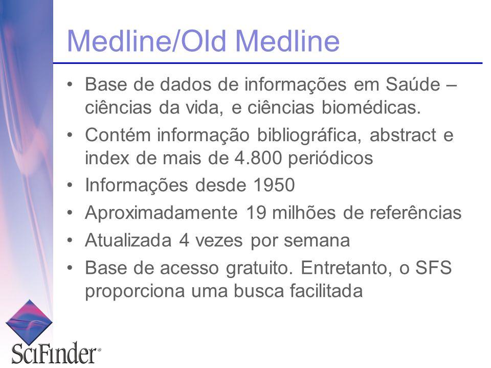 Medline/Old Medline Base de dados de informações em Saúde – ciências da vida, e ciências biomédicas.