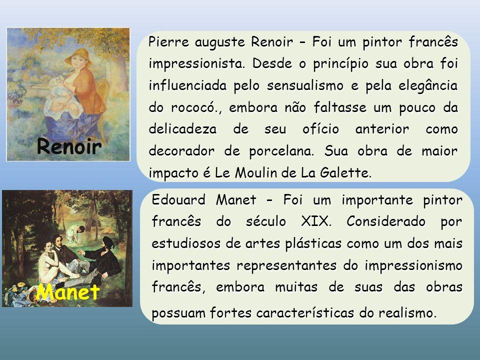 Pierre auguste Renoir – Foi um pintor francês impressionista
