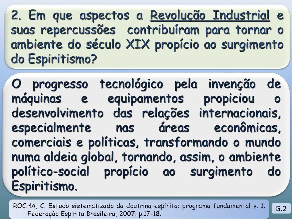 2. Em que aspectos a Revolução Industrial e suas repercussões contribuíram para tornar o ambiente do século XIX propício ao surgimento do Espiritismo