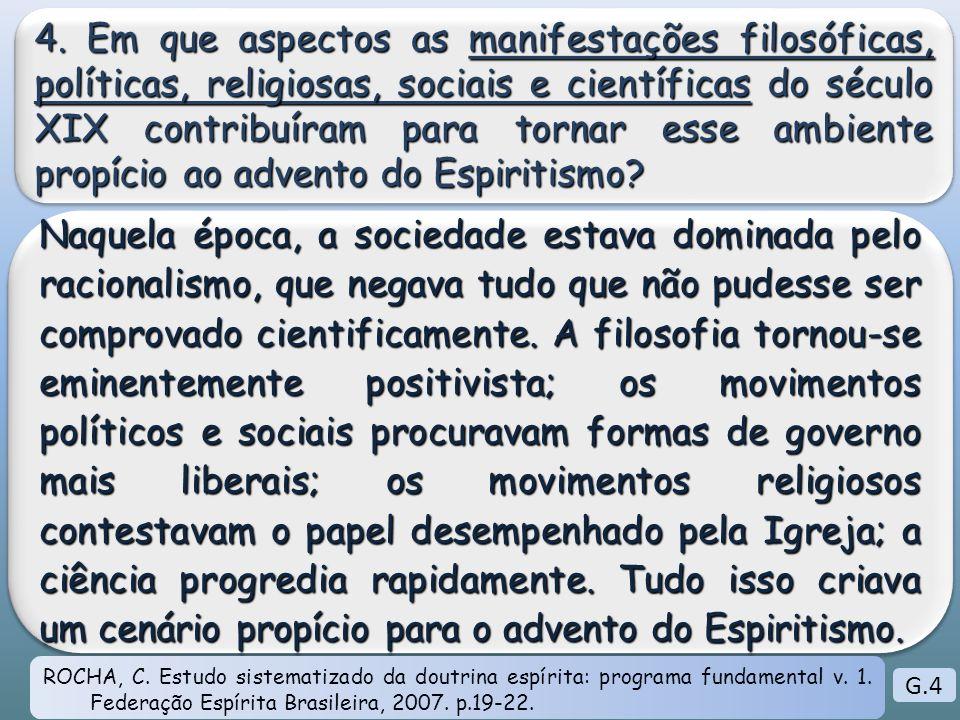 4. Em que aspectos as manifestações filosóficas, políticas, religiosas, sociais e científicas do século XIX contribuíram para tornar esse ambiente propício ao advento do Espiritismo
