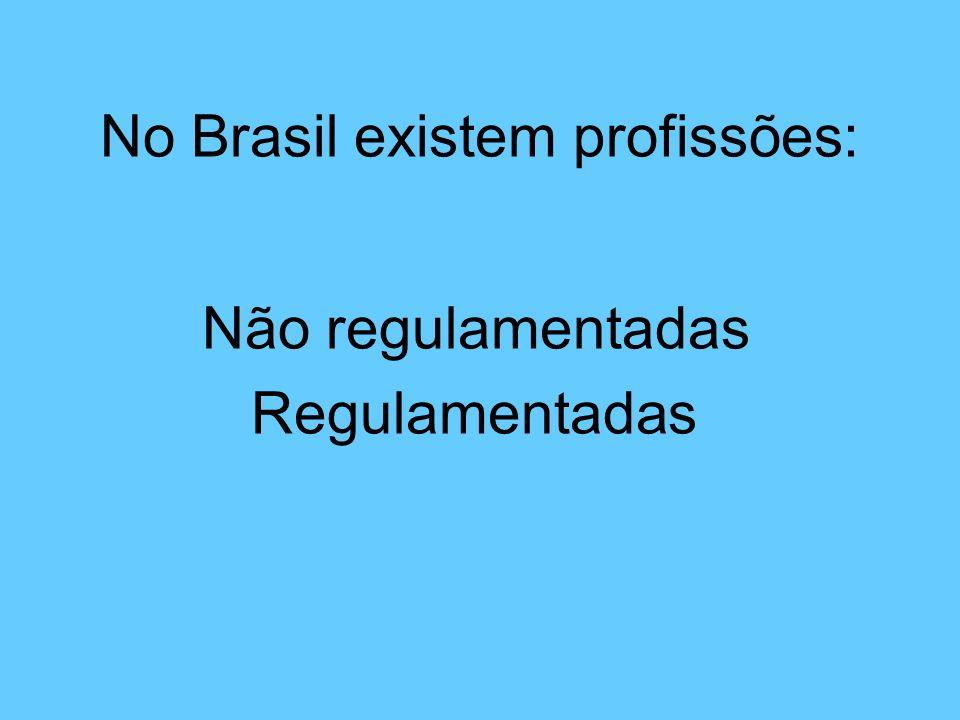 No Brasil existem profissões: