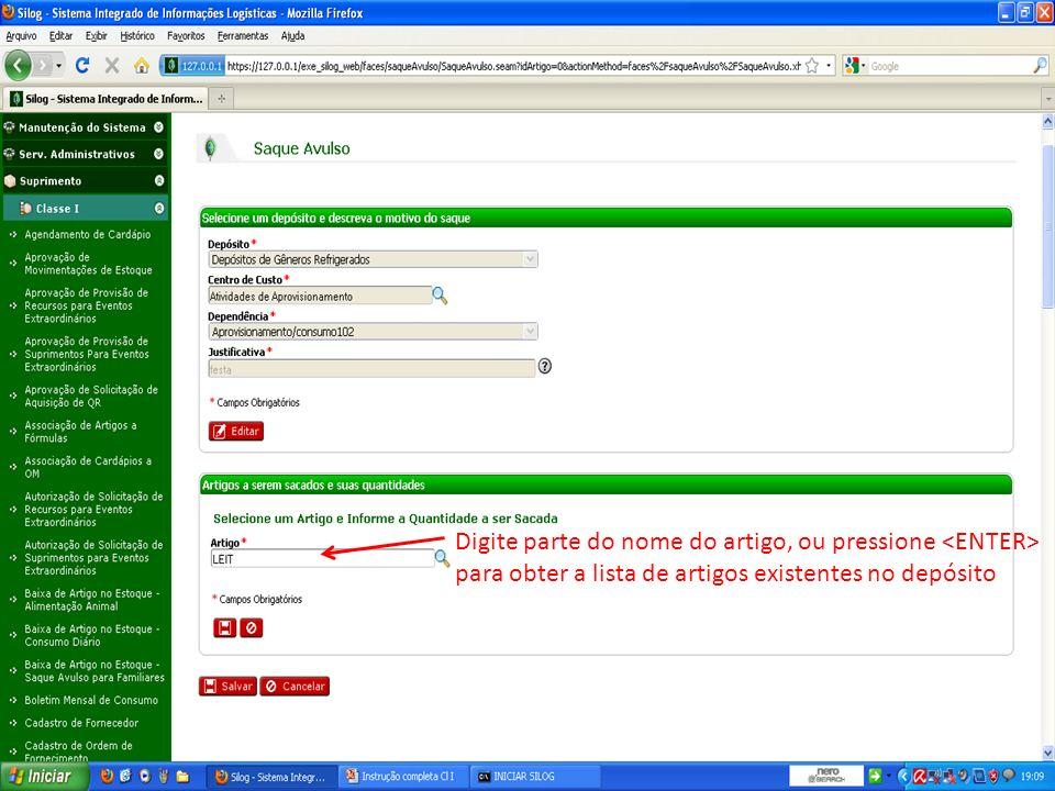 Digite parte do nome do artigo, ou pressione <ENTER> para obter a lista de artigos existentes no depósito