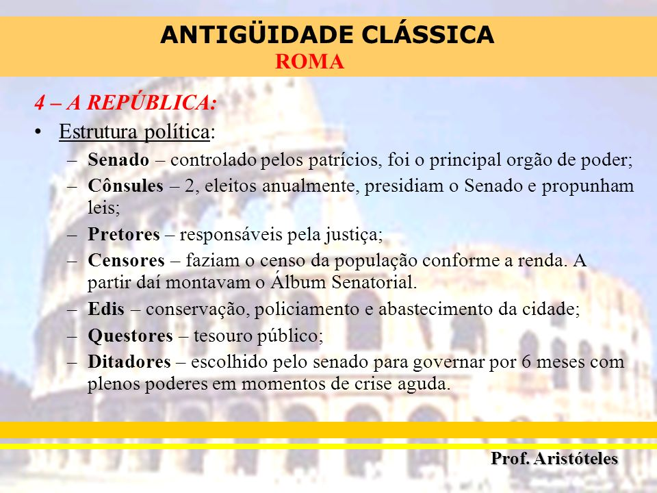 4 – A REPÚBLICA: Estrutura política: