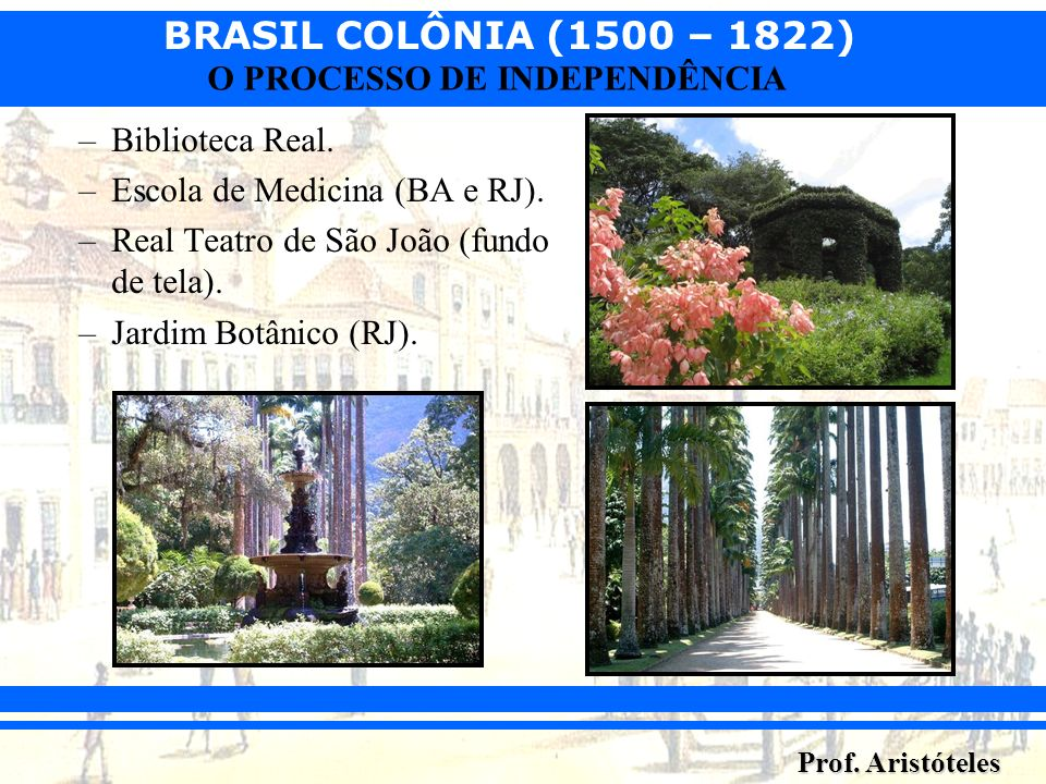 Biblioteca Real. Escola de Medicina (BA e RJ). Real Teatro de São João (fundo de tela).