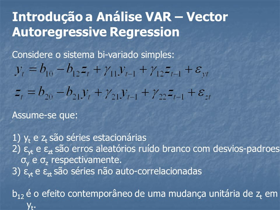 Introdução a Análise VAR – Vector Autoregressive Regression