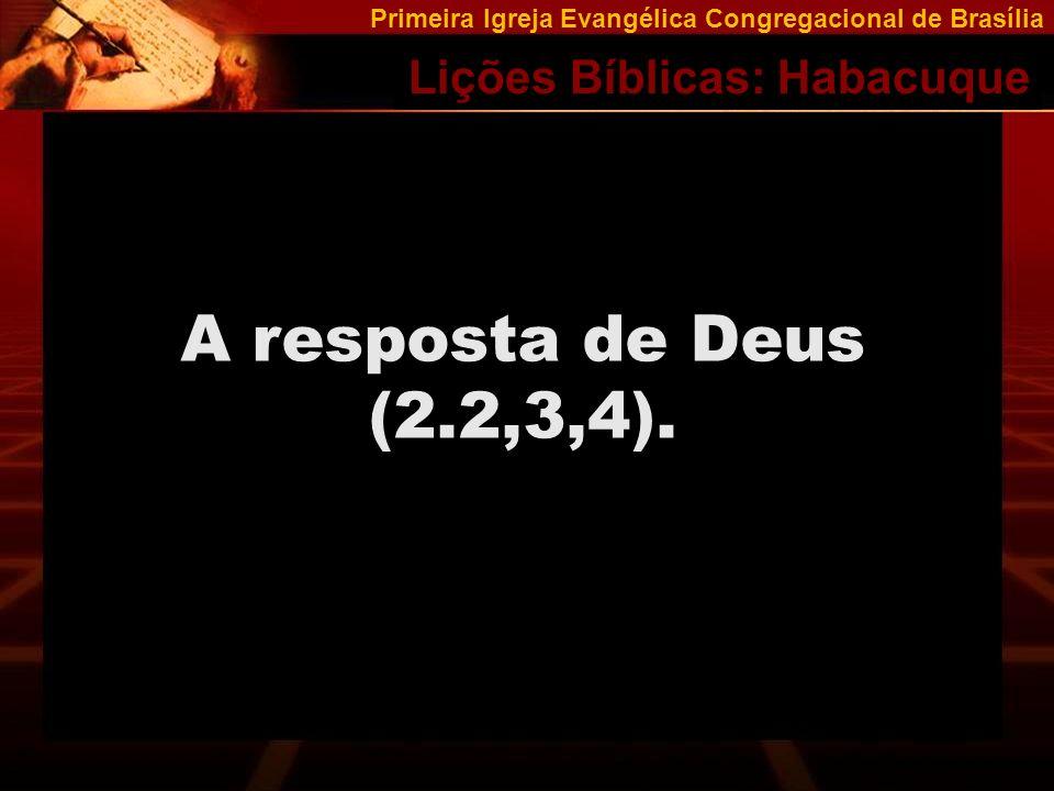 A resposta de Deus (2.2,3,4).