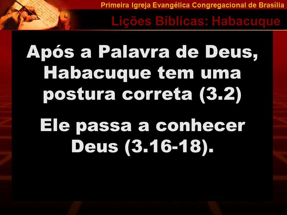 Após a Palavra de Deus, Habacuque tem uma postura correta (3.2)
