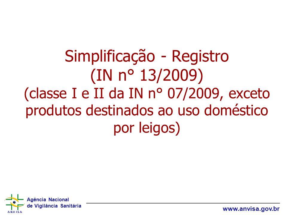 Simplificação - Registro (IN n° 13/2009) (classe I e II da IN n° 07/2009, exceto produtos destinados ao uso doméstico por leigos)