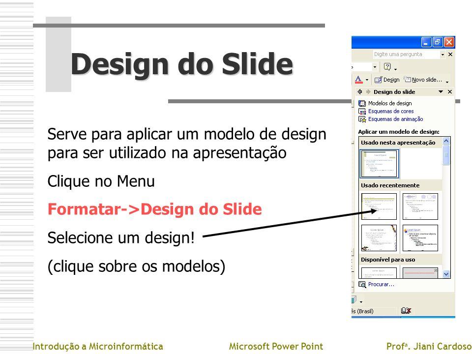 Design do Slide Serve para aplicar um modelo de design para ser utilizado na apresentação. Clique no Menu.