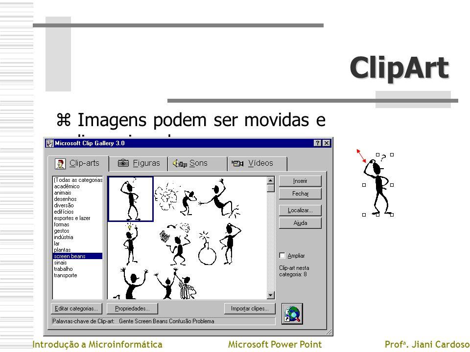 ClipArt Imagens podem ser movidas e redimensionadas