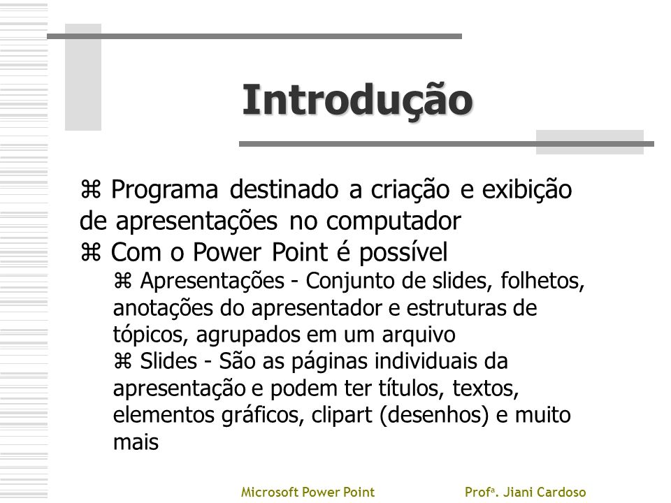 Microsoft Power Point Profa. Jiani Cardoso
