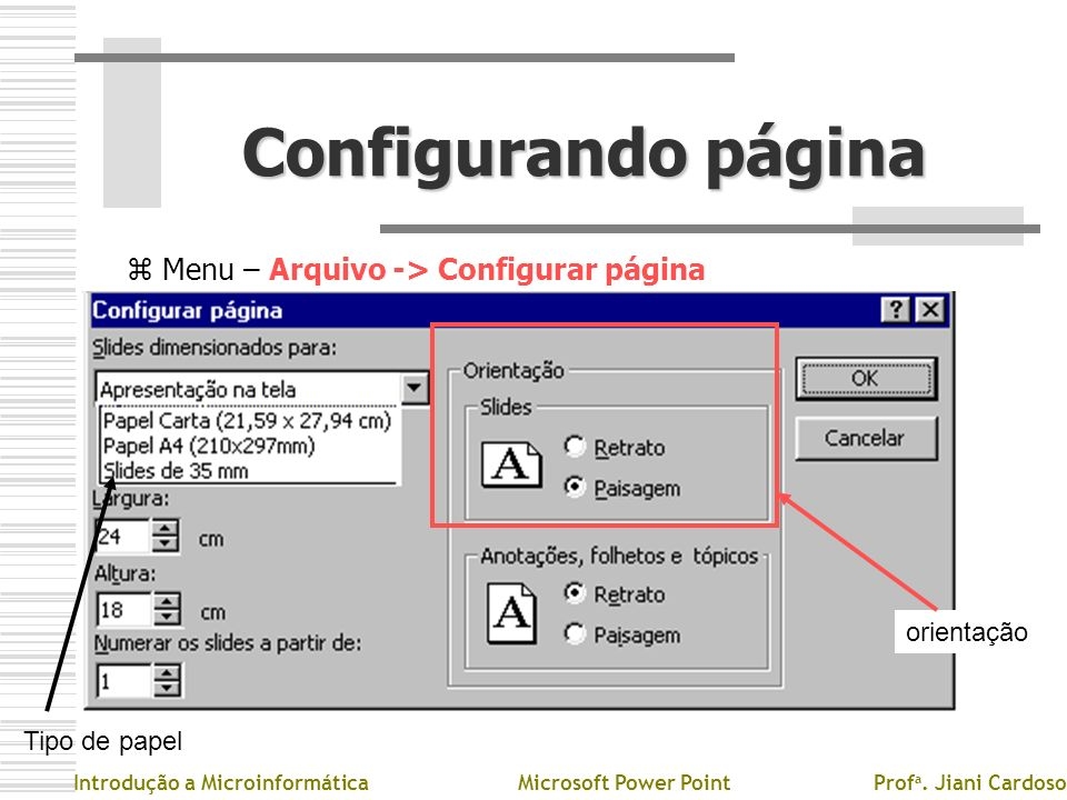 Configurando página Menu – Arquivo -> Configurar página orientação