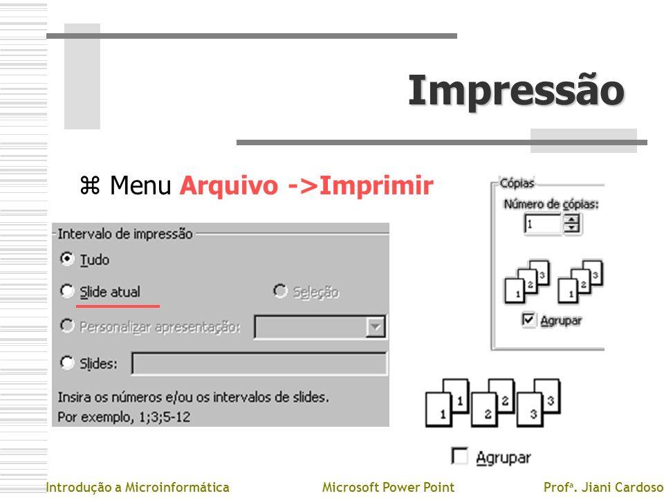 Impressão Menu Arquivo ->Imprimir