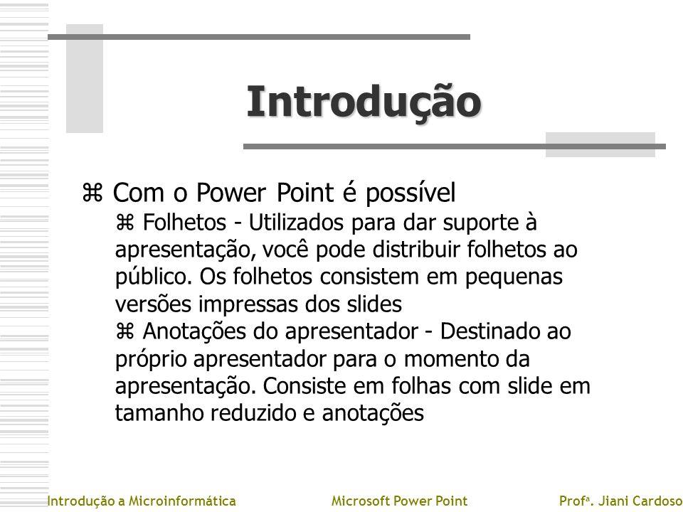 Introdução Com o Power Point é possível