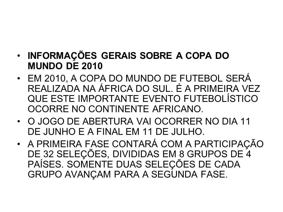 INFORMAÇÕES GERAIS SOBRE A COPA DO MUNDO DE 2010