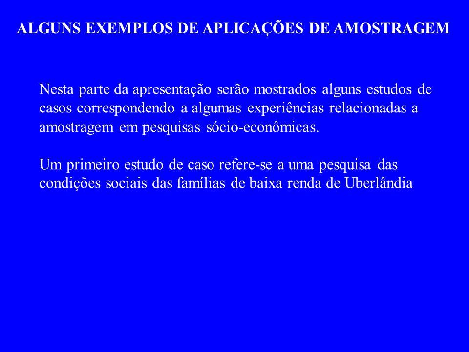 ALGUNS EXEMPLOS DE APLICAÇÕES DE AMOSTRAGEM