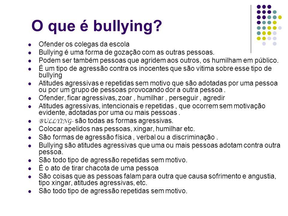 O que é bullying Ofender os colegas da escola