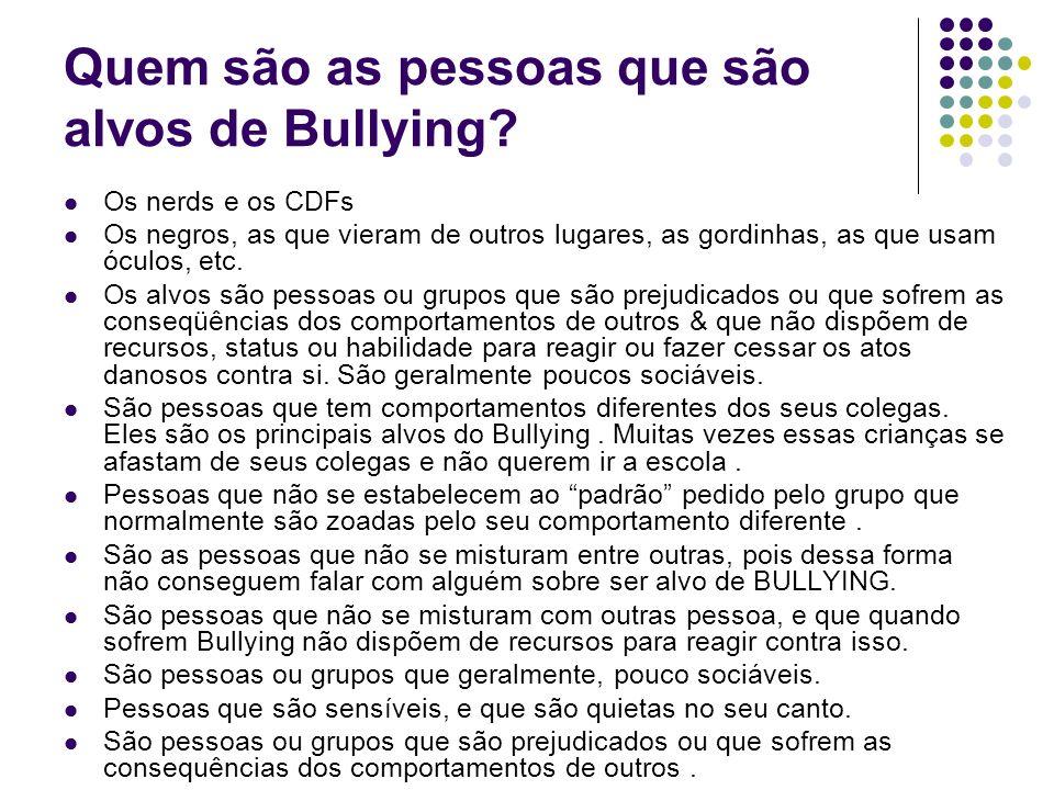 Quem são as pessoas que são alvos de Bullying