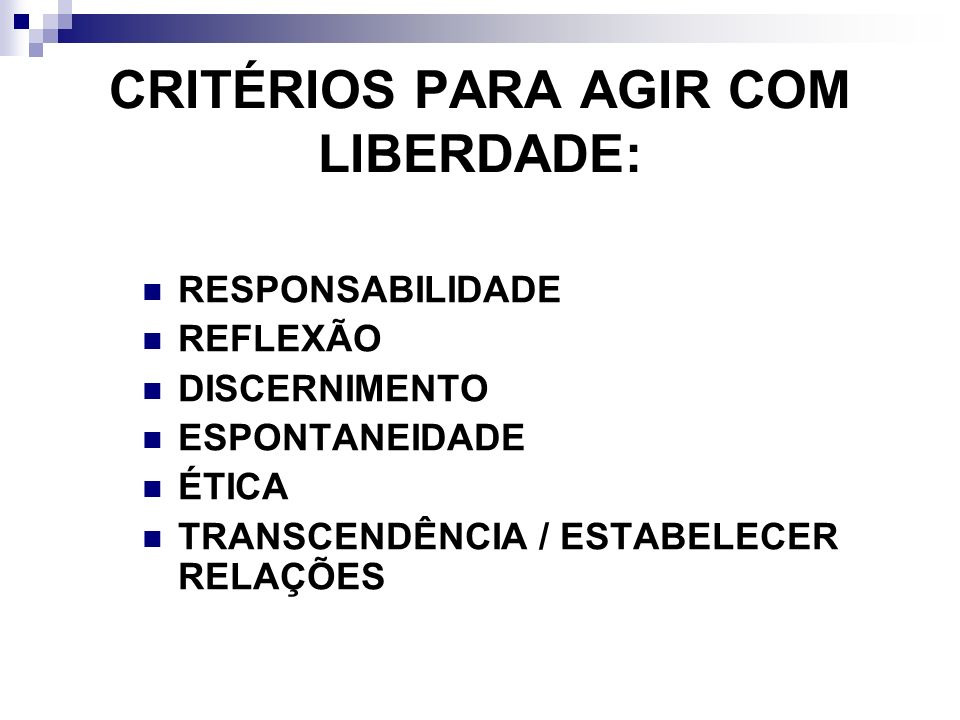 CRITÉRIOS PARA AGIR COM LIBERDADE: