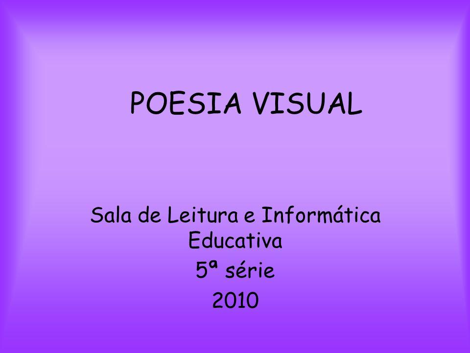 Sala de Leitura e Informática Educativa 5ª série 2010