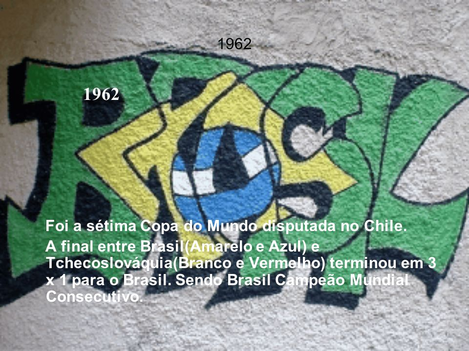 1962 1962 Foi a sétima Copa do Mundo disputada no Chile.