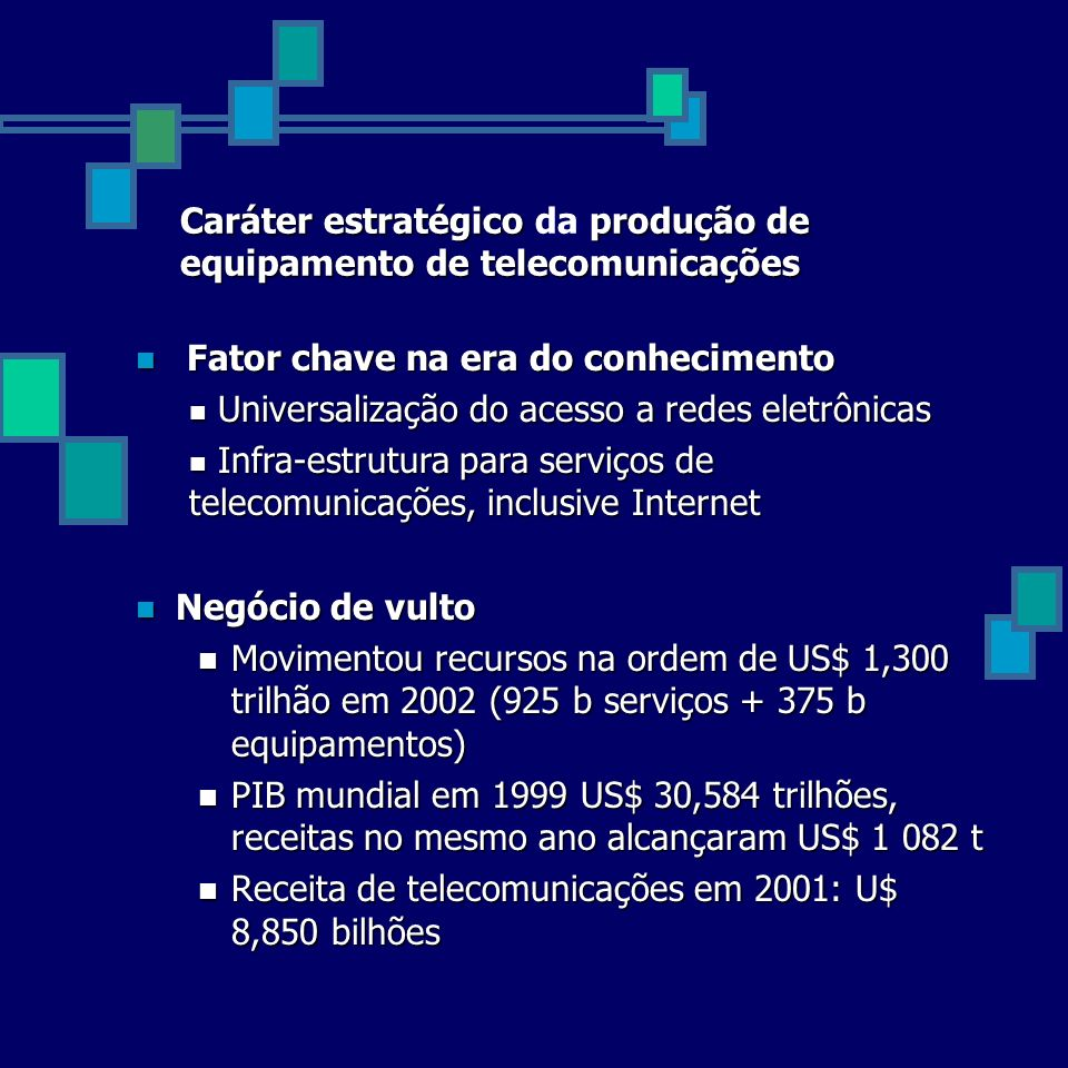 Caráter estratégico da produção de equipamento de telecomunicações