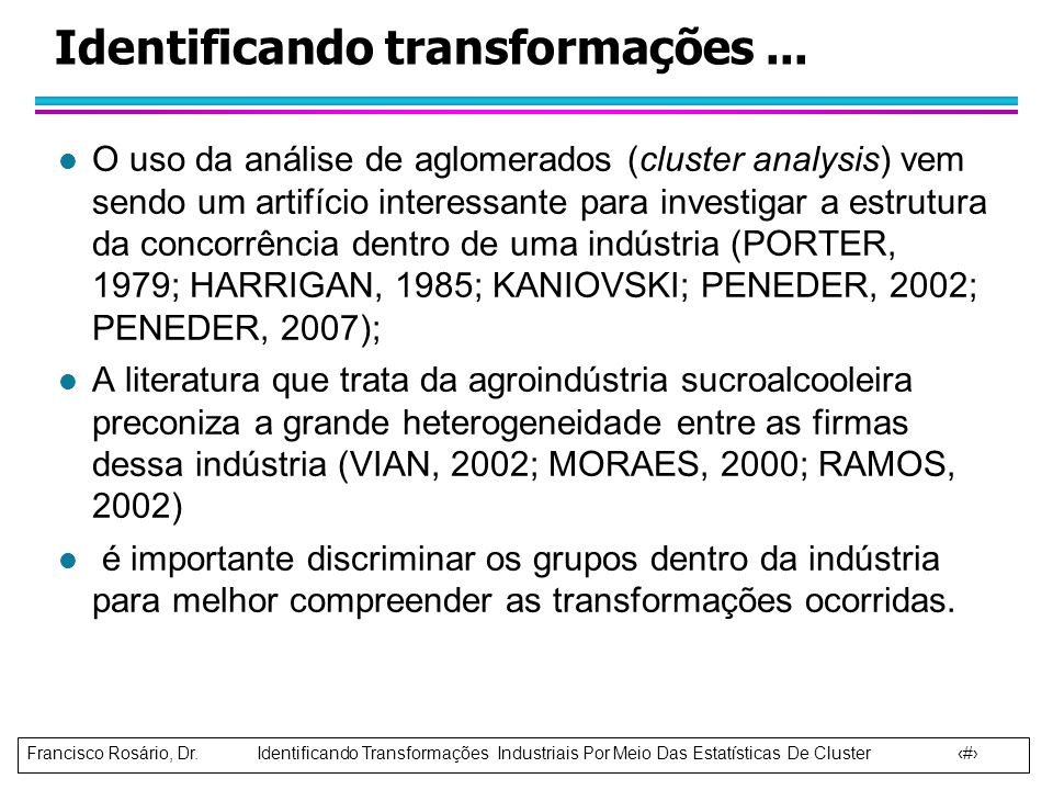 Identificando transformações ...