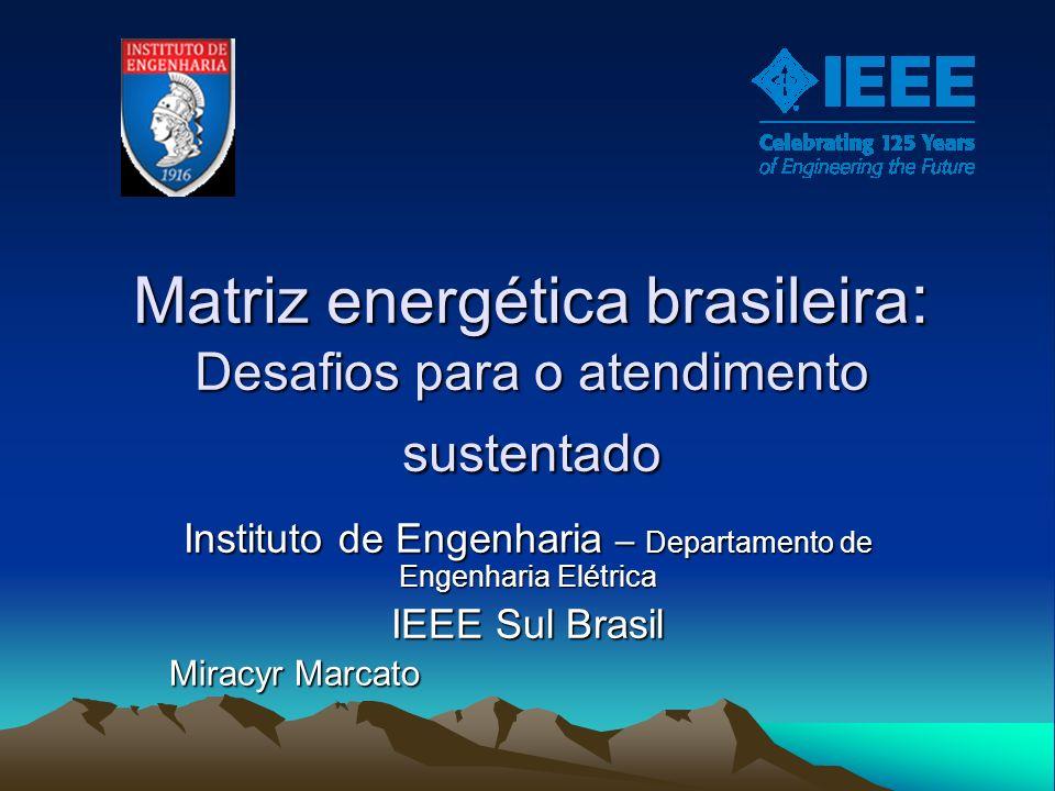 Matriz energética brasileira: Desafios para o atendimento sustentado