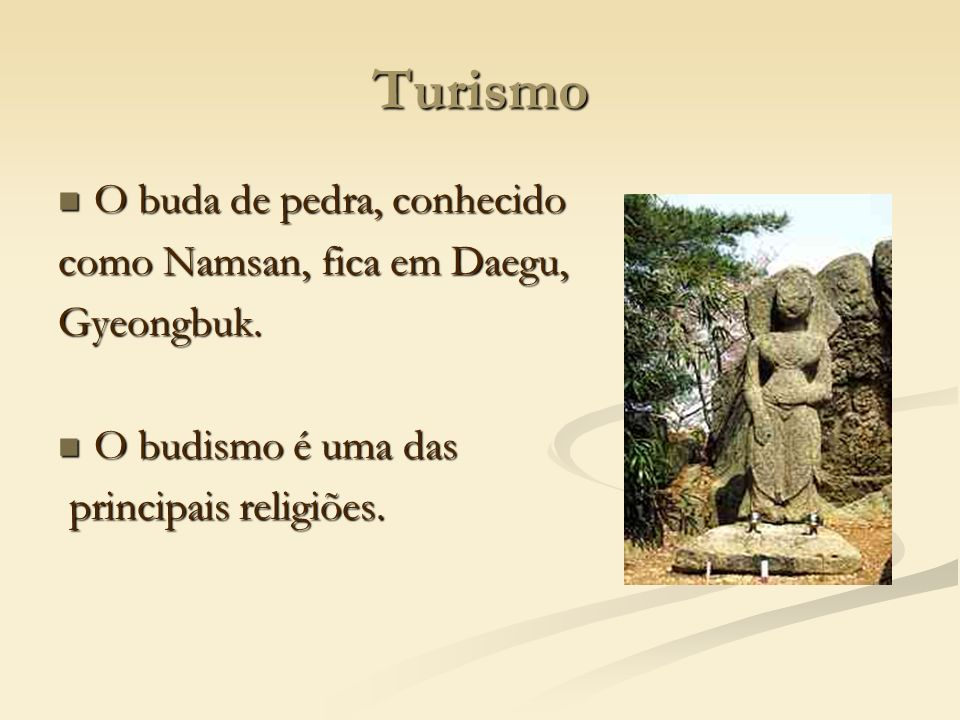 Turismo O buda de pedra, conhecido como Namsan, fica em Daegu,