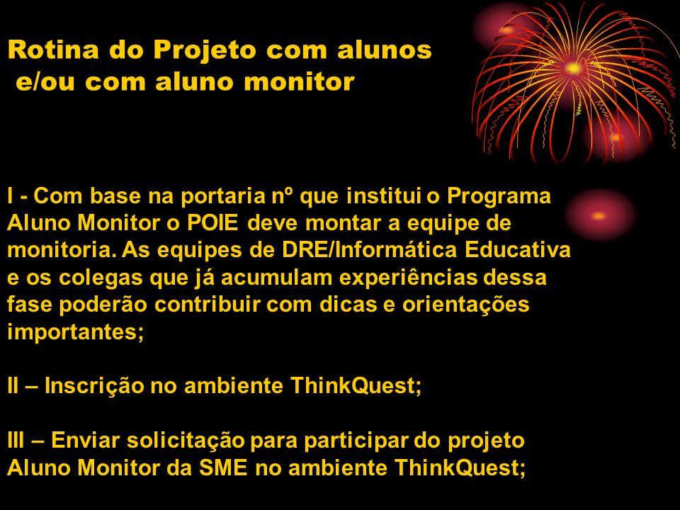 Rotina do Projeto com alunos e/ou com aluno monitor