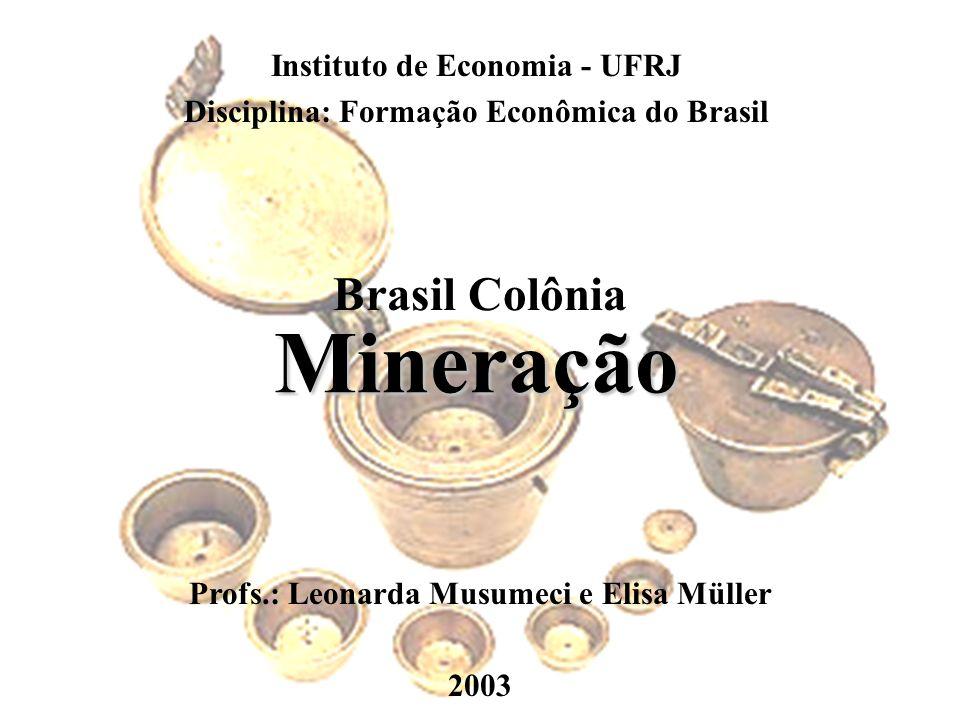 Mineração Brasil Colônia Instituto de Economia - UFRJ