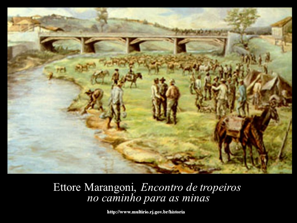 Ettore Marangoni, Encontro de tropeiros no caminho para as minas