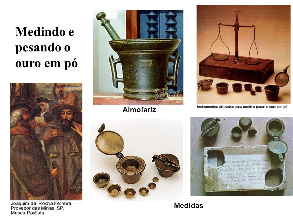 Medindo e pesando o ouro em pó Almofariz Medidas