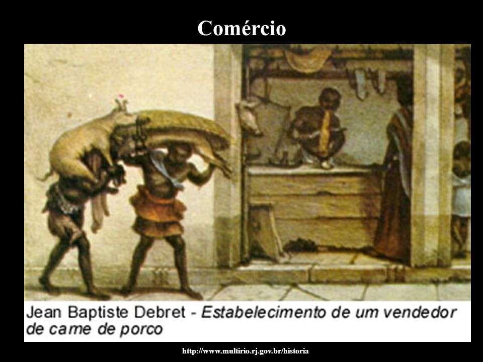 Comércio http://www.multirio.rj.gov.br/historia