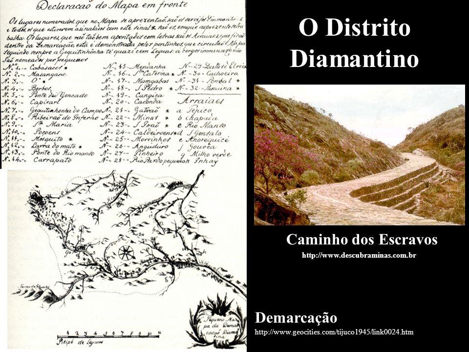 O Distrito Diamantino Caminho dos Escravos Demarcação