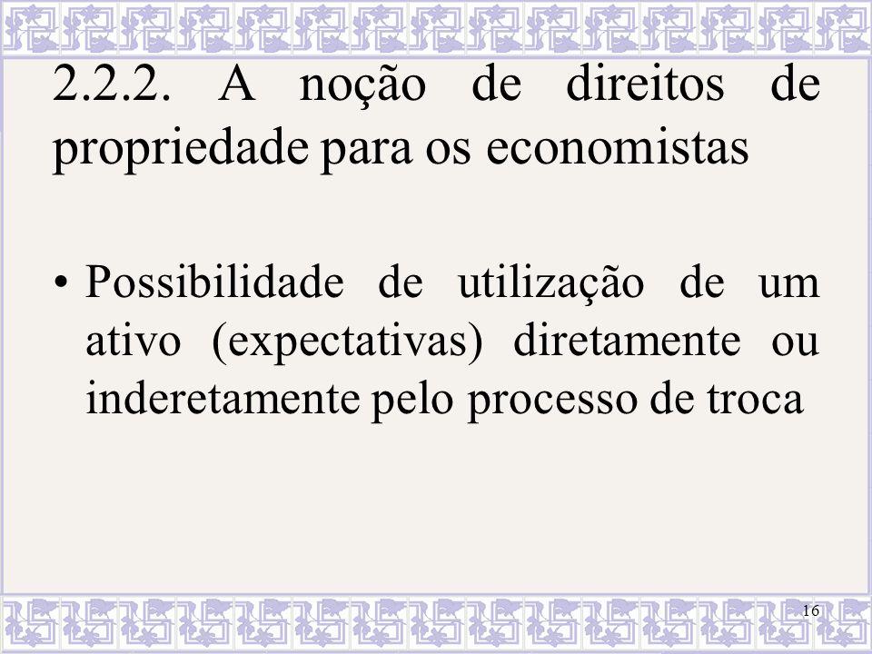 2.2.2. A noção de direitos de propriedade para os economistas