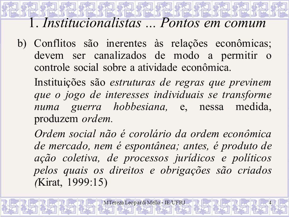 1. Institucionalistas ... Pontos em comum