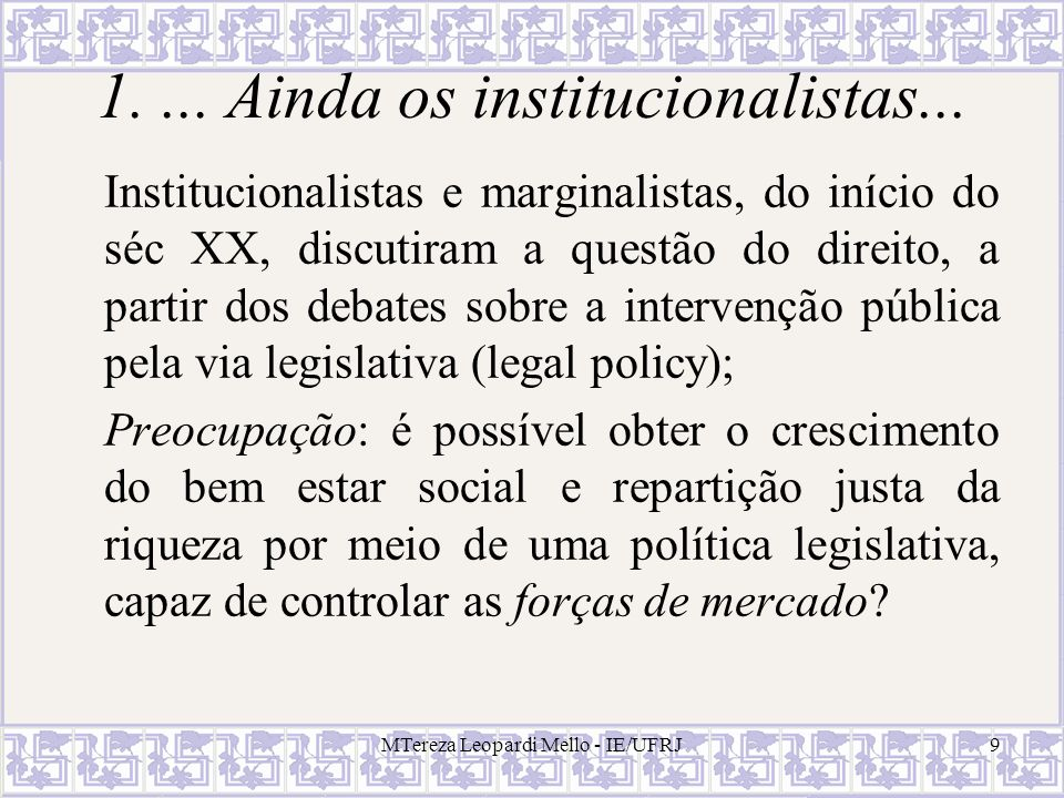 1. ... Ainda os institucionalistas...