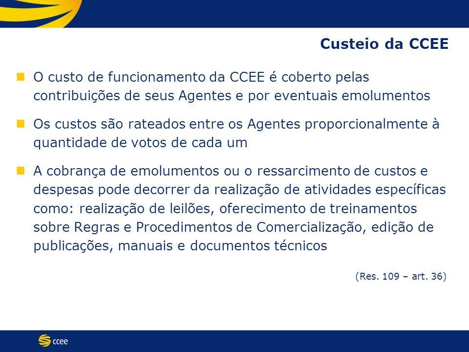 Custeio da CCEE O custo de funcionamento da CCEE é coberto pelas contribuições de seus Agentes e por eventuais emolumentos.
