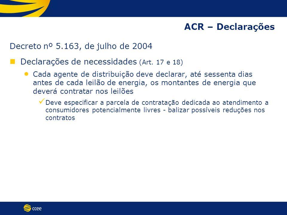ACR – Declarações Decreto nº 5.163, de julho de 2004