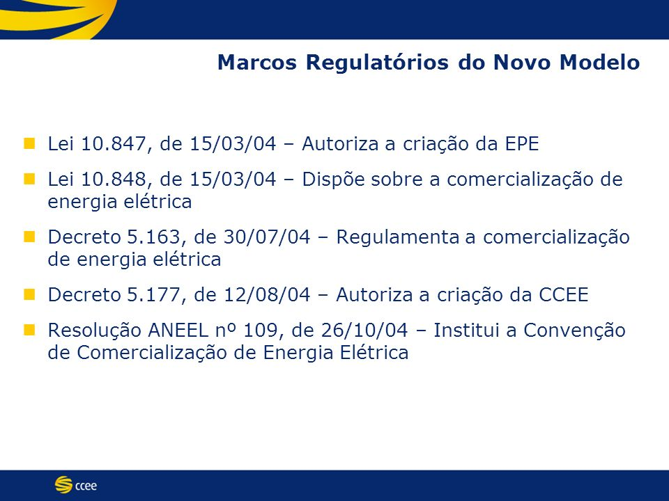 Marcos Regulatórios do Novo Modelo