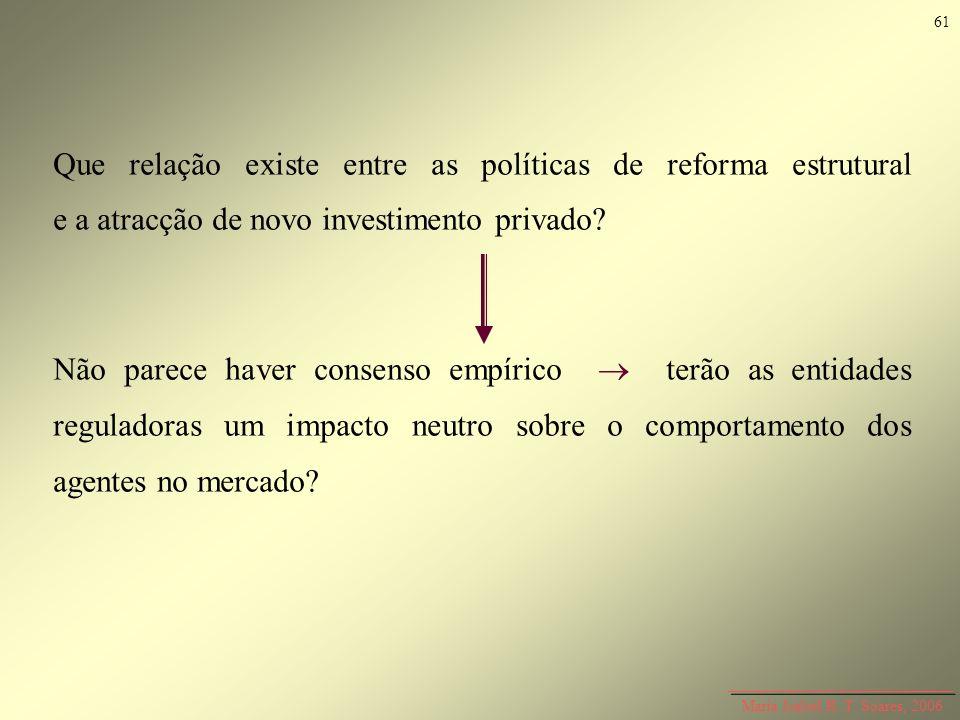 61 Que relação existe entre as políticas de reforma estrutural e a atracção de novo investimento privado