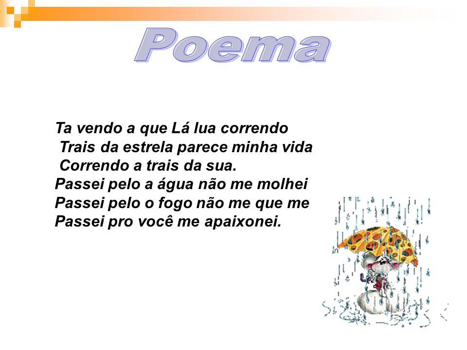 Poema Ta vendo a que Lá lua correndo