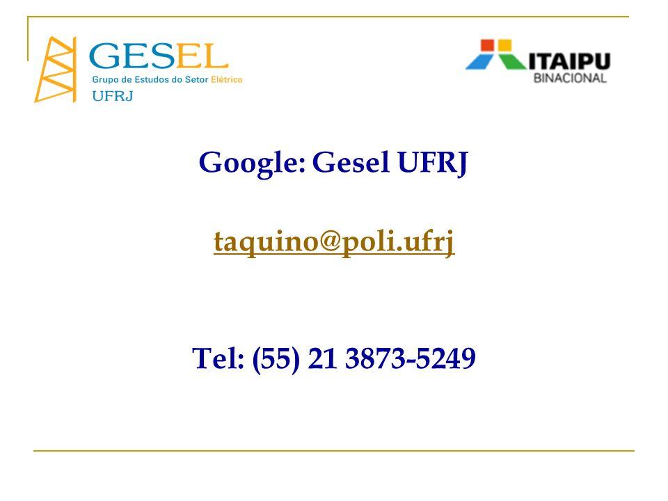 Google: Gesel UFRJ taquino@poli.ufrj Tel: (55) 21 3873-5249