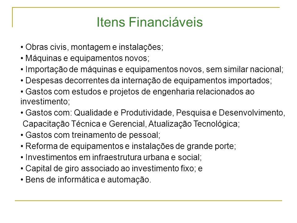 Itens Financiáveis Obras civis, montagem e instalações;