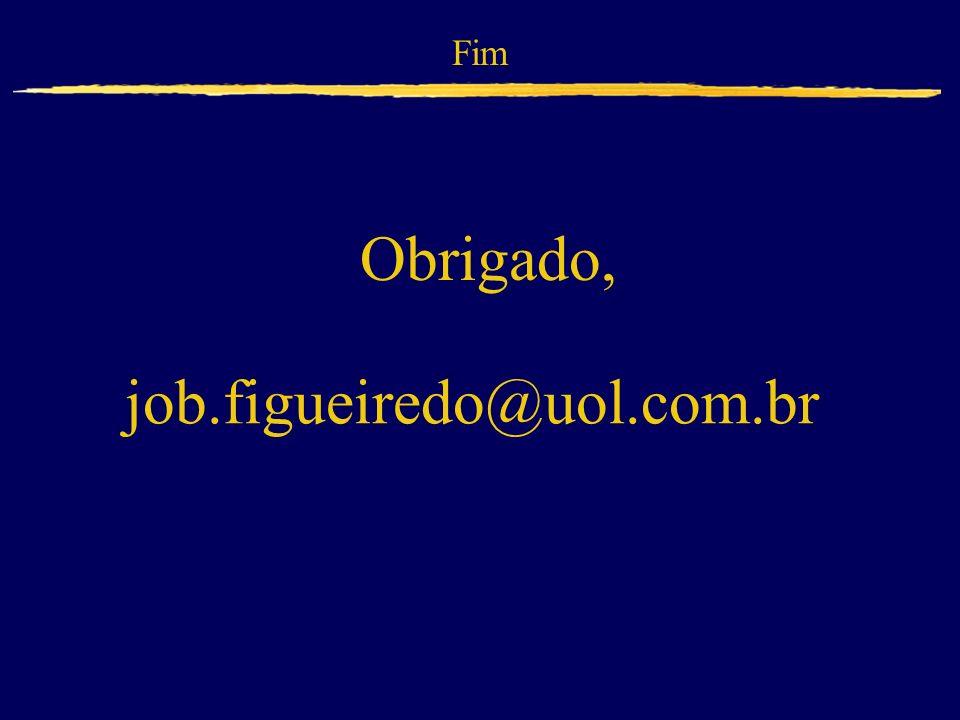 Fim Obrigado, job.figueiredo@uol.com.br