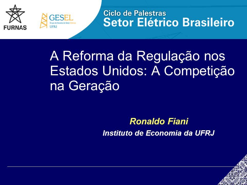 A Reforma da Regulação nos Estados Unidos: A Competição na Geração