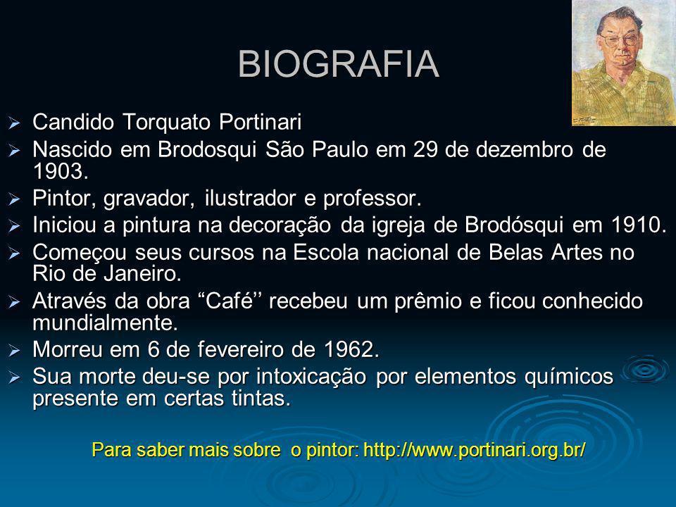 Para saber mais sobre o pintor: http://www.portinari.org.br/
