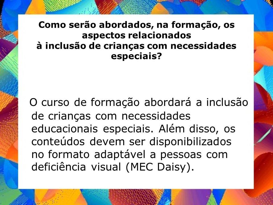 Como serão abordados, na formação, os aspectos relacionados à inclusão de crianças com necessidades especiais